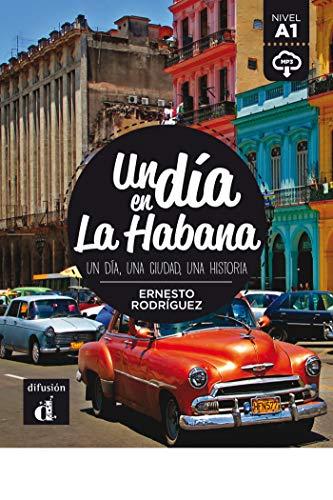 Un día en La Habana: un día, una ciudad, una historia