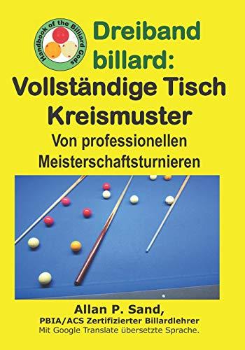 Dreiband billard - Vollständige Tisch Kreismuster: Von professionellen Meisterschaftsturnieren