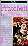 Les Annales du disque-monde. Tome III. La Huitième Fille - Pocket - 05/03/1998