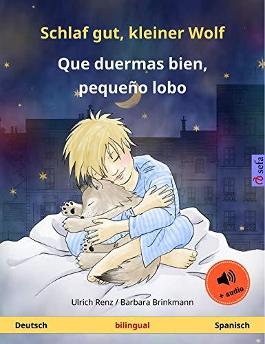 Schlaf gut, kleiner Wolf – Que duermas bien, pequeño lobo (Deutsch – Spanisch): Zweisprachiges Kinderbuch, mit Hörbuch (Sefa Bilinguale Bilderbücher)