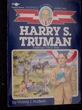 Harry S. Truman: Missouri Farm Boy - Book  of the Childhood of Famous Americans