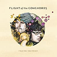 I Told You I Was Freaky by Flight of the Conchords (2009-10-20)
