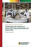 Elaboração de produtos a partir de frutos produzidos em Coxim-MS