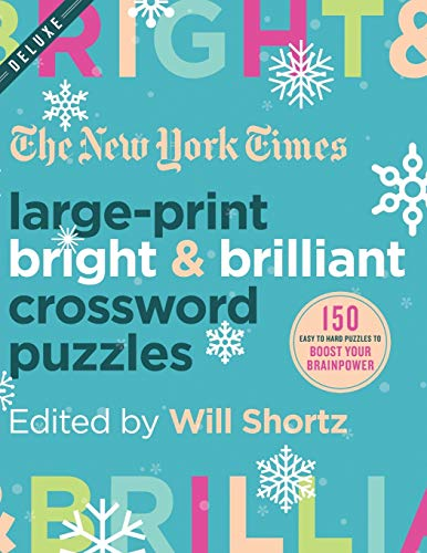 New York Times Large-Print Bright & Brilliant Crossword Puzzles: 150 Easy to Hard Puzzles to Boost Your Brainpower