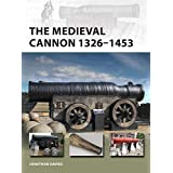 The Medieval Cannon 1326-1494 (New Vanguard)