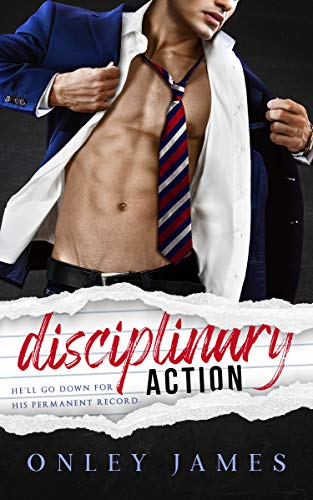 Disciplinary Action by [Onley James]