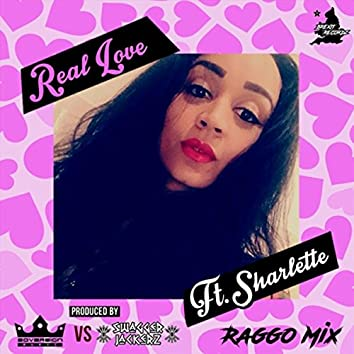 Real Love (Raggo Mix) [feat. Sharlette]
