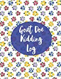 Goat Doe Kidding Log: Log Book Journal for Animal Farming Record Keeping, Farm Doe Goat Breed Details Information and Genetic Profile Records Diary, ... with 120 Pages. (Goat Information Book)