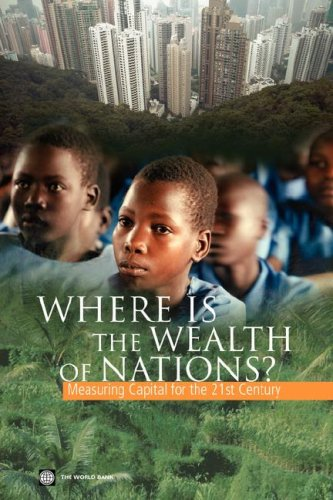 Where Is the Wealth of Nations?: Measuring Capital for the 21st Century