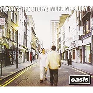 """(What's The Story) Morning Glory? (Remastered)"""""""