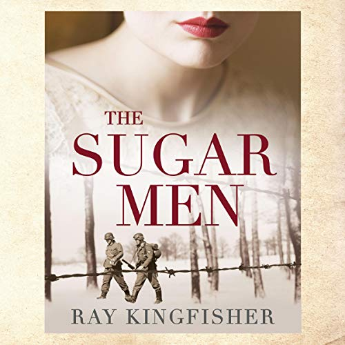 The Sugar Men Audiobook By Ray Kingfisher cover art