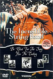 Incredible String Band - Be Glad For The Song Has No Ending