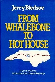 From Whalebone to Hot House: A Journey Along North Carolina's Longest Highway, U.S. 64