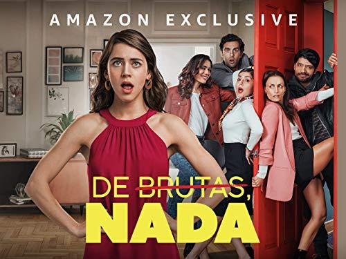 De Brutas Nada - Season 1