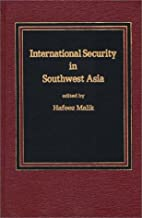 International Security in Southwest Asia (Praeger Security International)