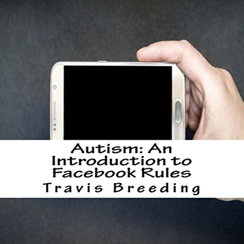 Autism: An Introduction to Facebook Rules audiobook cover art