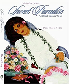 Sweet Paradise: A Hymn to Hawaii's Women 1566476550 Book Cover