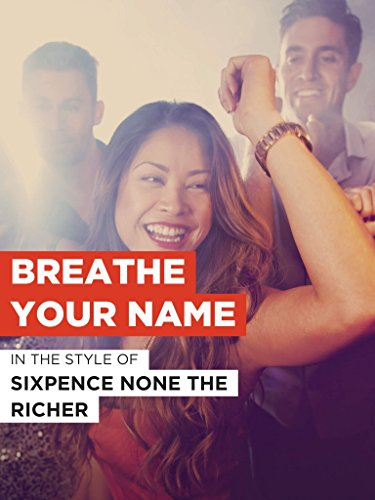 """Breathe Your Name im Stil von """"Sixpence None the Richer"""""""