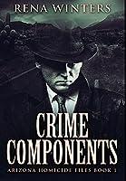 Crime Components: Premium Hardcover Edition