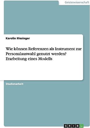 Wie können Referenzen als Instrument zur Personalauswahl genutzt werden?  Erarbeitung eines Modells