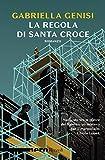 La regola di Santa Croce (Nero Rizzoli) (Le indagini di Chicca Lopez Vol. 2)