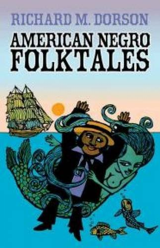 American Negro Folktales (Dover Books on Anthropology and Folklore)