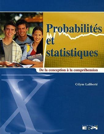 Probabilités et statistiques : De la conception à la compréhension