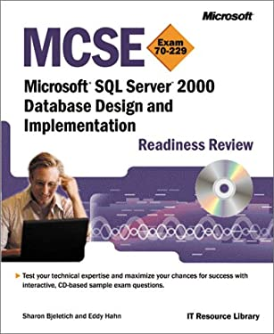 MCSE Microsoft SQL Server 2000 Database Design and Implementation Readiness Review; Exam 7 (Pro-Certification)