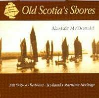Old Scotia S Shores