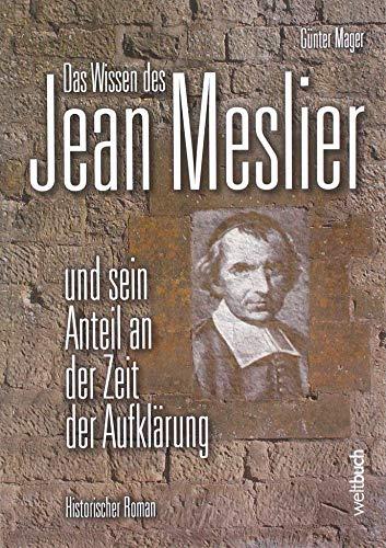 JEAN MESLIER – Und sein Anteil an der Zeit der Aufklärung
