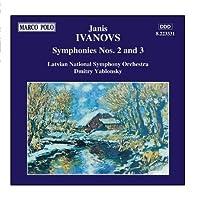IVANOVS: Symphonies Nos. 2 and 3 by Dmitry Yablonsky