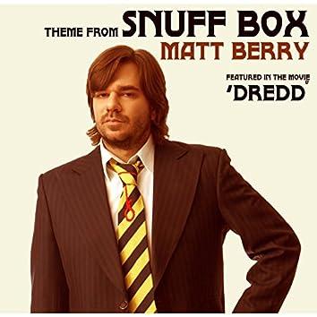 Theme to Snuff Box