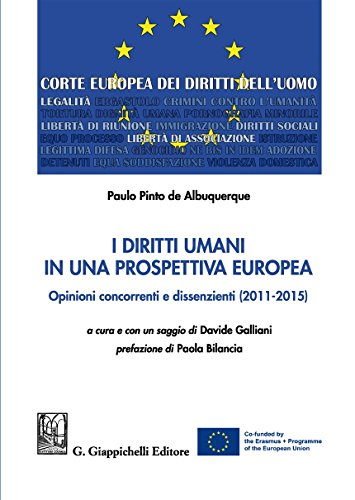 I diritti umani in una prospettiva europea. Opinioni concorrenti e dissenzienti (2011-2015)