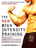 The New High Intensity Training: The Best Muscle-Building System You ve Never Tried