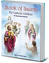 Book of Saints for Catholic Children: 96 Illustrated Stories