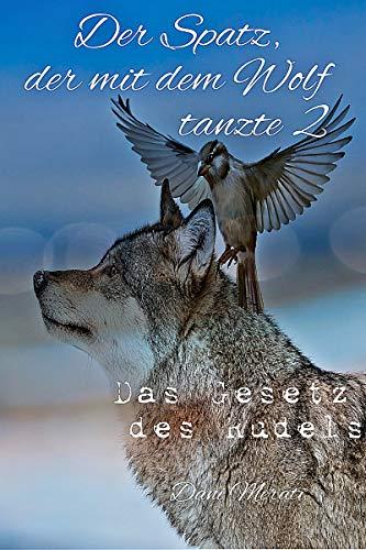 Der Spatz, der mit dem Wolf tanzte 2 (Das Gesetz des Rudels 2.5): Gay Fantasy