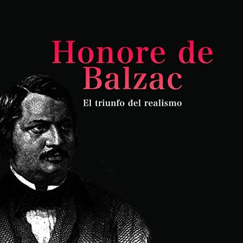 Honoré de Balzac: El triunfo del realism [Honore de Balzac: The Triumph of Realism] cover art