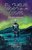 El nuevo orden de las cosas: I Premio Novela Ciencia Ficción Ciudad del Conocimiento (Primer Finalista) (Quasar nº 3)