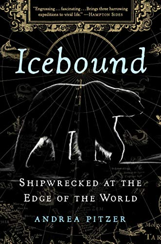 Icebound: Shipwrecked at the Edge of the World by [Andrea Pitzer]