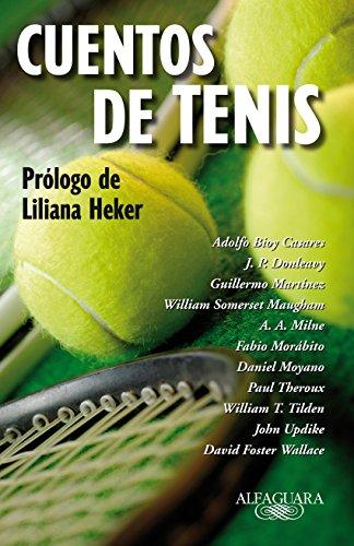 Cuentos de tenis: Prólogo de Liliana Heker (Spanish Edition)