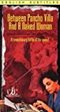 Between Pancho Villa and a Naked Woman [VHS]