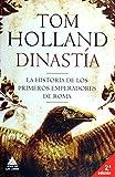 Dinastía: La historia de los primeros emperadores de Roma (Ático Historia)