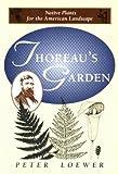 Thoreau's Garden: Native Plants for the American Landscape