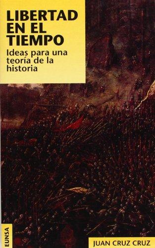 Libertad en el tiempo: ideas para una teoría de la historia (NT filosofía)
