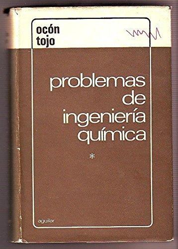 Problemas de Ingeniería química. 1: Operaciones básicas