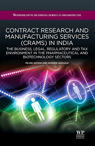 Contract Research and Manufacturing Services (CRAMS) in India: The Business  Legal  Regulatory and Tax Environment in the Pharmaceutical and ... (Woodhead Publishing Series in Biomedicine)