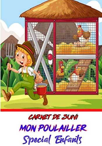 Carnet de Suivi Mon Poulailler Spécial Enfants: Carnet...