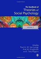 Handbook of Theories of Social Psychology: Volume Two (SAGE Social Psychology Program)