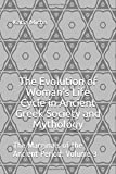 The Evolution of Woman's Life Cycle in Ancient Greek Society and Mythology (The Marginals of the Ancient Period)