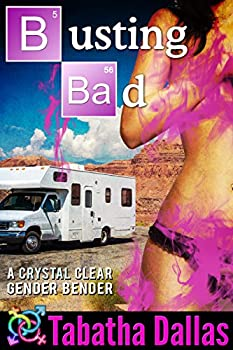 Busting Bad  Turned Into A Woman Fiction   A Crystal Clear Gender Bender